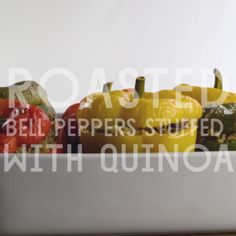 Roasted Bell Peppers Stuffed with Quinoa // This quick dinner will be a hit for the whole family. For a beautiful presentation, choose a combination of green, red, orange and yellow bell peppers.