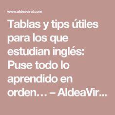 Tablas y tips útiles para los que estudian inglés: Puse todo lo aprendido en orden… – AldeaViral