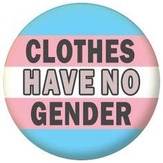 Clothes Have No Gender: Visit the Crossdress Boutique for Clothing. http://www.crossdressboutique.com/shop/