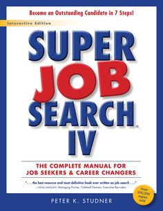 Super Job Search IV: The Complete Manual for Job Seekers and Career Changers:Amazon:Kindle Store