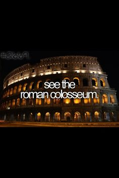 See The Rome Colosseum. List I Die # Rome done Bucket List Before I Die, Voyage Europe, Life List, Summer Bucket Lists, Bucket List Life, Bucket List For Couples, Couple Goals Bucket Lists, Adventure Is Out There, Oh The Places You'll Go