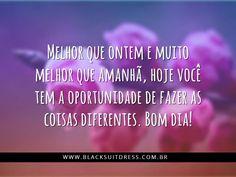 Faça diferente hoje e faça a diferença! ... Vestidos de festa é só na www.blacksuitdress.com.br Movie Posters, Suit, Dress, Black, Good Morning Quotes, Things To Make, Good Morning Wishes, Good Afternoon, Lyrics