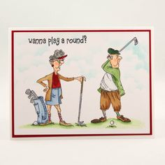 Golfer Vera & Earl & words wanna playa round, made by Art Impressions Rubber Stamps, items can be purchased in my ebay Store Pat's Rubber Stamps & Scrapbooks or call me 423-357-4334 with order, or come by 1327 Glenmar Ave. Mt Carmel, TN 37645, Pat's Rubber Stamps & Scrapbook supplies 423-357-4334. We take PayPal. You get free shipping with the phone orders of $30.00 or more
