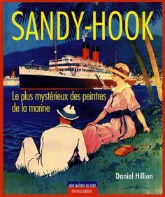 Livre d'art neuf à prix réduit - Sandy-Hook, le plus mystérieux des peintres de la marine