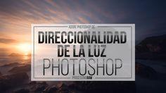 [Monográfico] Direccionalidad de la Luz III. Photoshop