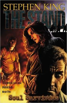 The Stand - Volume 3: Soul Survivors: Roberto Aguirre-Sacasa, Stephen King, Mike Perkins, Laura Martin