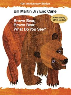 The All-Time Best Books for Toddlers: Brown Bear, Brown Bear, What Do You See? (via Parents.com)