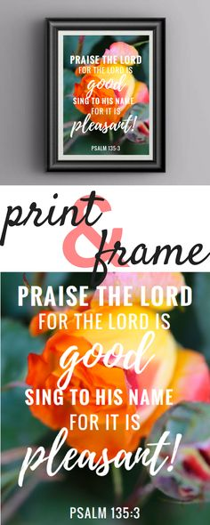 FREE 5x7 Scripture Printable | Psalm 135 | Bible Verse Printable | Scripture Art Prints | Bible Verse Prints | Spring Decor Ideas | How to Decorate for Spring | Flowers | Orange Rose | Wall Decor | Spring is such a sweet time of year, because it brings to mind the new life God has given us in Christ! Celebrate this season with your family 3 ways.