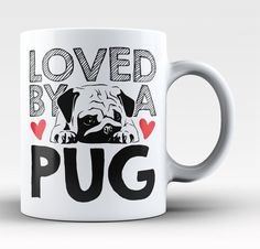 Loved by a Pug The perfect mug for any proud Pug owner. Order yours today! Take advantage of our Low Flat Rate Shipping - order 2 or more and save. - Printed and Shipped from the USA - Available in yo