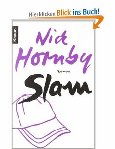 Slam: Roman: Amazon.de: Nick Hornby: Bücher