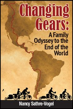 Amazing story of a family #cycling around the world.     Changing Gears - a family odyssey to the end of the world