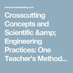 Crosscutting Concepts and Scientific & Engineering Practices: One Teacher's Method of Incorporating these in her Instruction — Activate Learning | Leaders in K-8 NGSS Curriculum