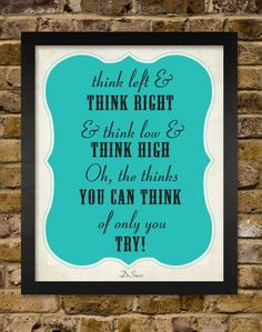 Dr.Suess Dr.Seuss Motivational Quote Poster - Think Left and Think Right  - (1) 8x10 Print - Classroom Artwork