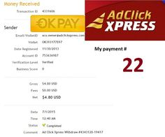 ADCLICKXPRESS is one of the best earning website and we can earn by using an hour on it and it is very helpful who have short of time.  Date: 01/07/2015  To Pay Processor : OK Pay Amount: 4.8 Currency: USD Batch: 4331606 Memo: API Payment. Ad Click Xpress Withdraw 4343128-19417 Join : http://www.adclickxpress.com/?r=ympnm6c6cwfx&p=aaa