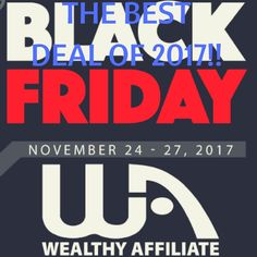 The Wealthy Affiliate Black Friday Deal- Don't Ignore It! How To Get Rich, Give It To Me, Let It Be, Successful Online Businesses, Black Friday Deals, Affiliate Marketing, Blogging, Money, Education