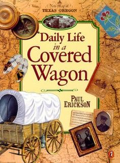 Daily life in a covered wagon more house pioneer covered wagon project