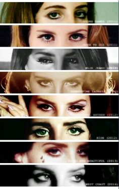 Lana Del Rey #LDR [eyes highlighted from her music videos]