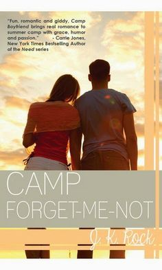 Cover Reveal: Camp Forget -Me-Not - J.K. Rock, https://www.goodreads.com/book/show/16692605-camp-forget-me-not