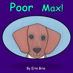 Poor Max!, a children's book written and illustrated by Erin Brie by CottonwoodCove on Etsy