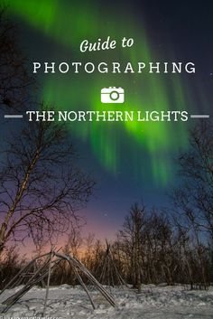 Find everything from essential gear to the camera settings in this guide to photographing the Northern Lights