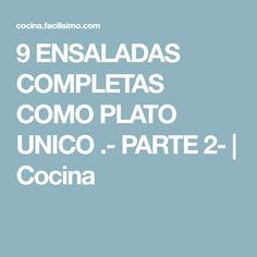 9 ENSALADAS COMPLETAS COMO PLATO UNICO .- PARTE 2- | Cocina