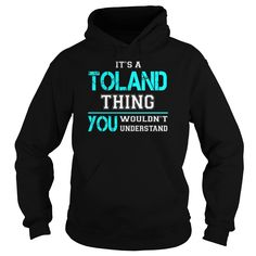 Its a TOLAND Thing You Wouldnt Understand - Last Name, Surname T-Shirt
