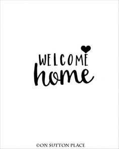 Welcome Home Free Printable | use for DIY wall art, screensavers, phone wallpaper, cards, crafts and more!