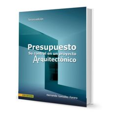 Presupuesto : su control en un proyecto arquitectónico – Hernando González Forero  #presupuestos #proyectos #arquitectura  http://librosayuda.info/2015/11/13/presupuesto-su-control-en-un-proyecto-arquitectonico-hernando-gonzalez-forero/