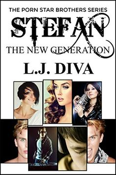 Author L.J. Diva's Porn Star Brothers Series: Stefan: The New Generation, the continuance of the Porn Star Brothers story - available at all online bookstores Bookstores, Nonfiction Books, Author, Porn, Novels, Saga, Brother, Movie Posters, Popcorn Posters