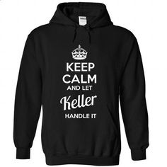 KEEP CALM AND LET KELLER HANDLE IT 2016 SPECIAL - #formal shirt #tshirt bag. PURCHASE NOW => https://www.sunfrog.com/Funny/KEEP-CALM-AND-LET-KELLER-HANDLE-IT-2016-SPECIAL-2865-Black-Hoodie.html?68278