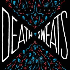 War Baby 'Death Sweats' Album Streaming - http://www.tunescope.com/news/war-baby-death-sweats-album-streaming/
