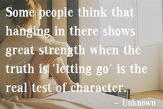 quotes about hanging in there images   Some people think that hanging in there shows great strength when the ...