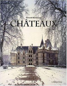 Amazon.fr - Châteaux - Gérard Denizeau, Collectif - Livres