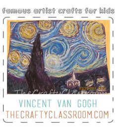Van Gogh Art Project For Kids. This one is especially clever. From The Crafty Classroom blog.