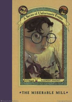 Browse Inside A Series of Unfortunate Events #4: The Miserable Mill by Lemony Snicket, Illustrated by Brett Helquist, Michael Kupperman (An addicting series for students in grades 4-8 - mystery series)