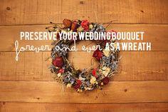 TUTORIAL: Preserve your wedding bouquet/flowers as a DIY wreath. Super simple.