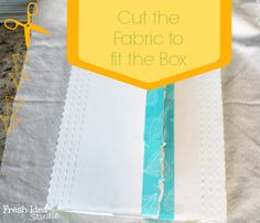 cut the fabric to fit box DIY mounting