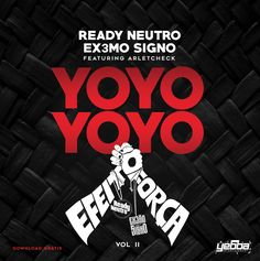 Ready Neutro & Extremo Signo - Yo Yo Yo Yo (2k16) [Download]