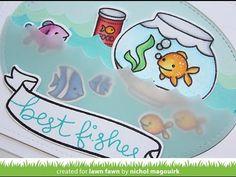 "nichol magouirk: LAWN FAWN Fintastic Friends | ""Best Fishes"" Card (video)"