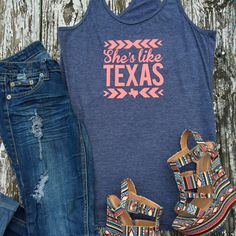 She's Like Texas - Racerback Tank by Stateline Designs Shop Now! mystatelinedesigns.com