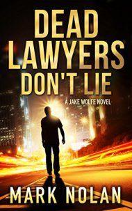 Dead Lawyers Don't Lie by Mark Nolan ebook deal