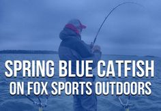 Spring Blue Catfish on Fox Sports Outdoors