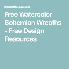 Free Watercolor Bohemian Wreaths - Free Design Resources