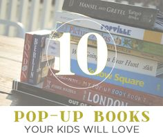 10 Pop-Up Books Your Kids will Love!