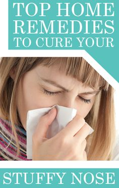 Top Home Remedies To Cure Your Stuffy Nose!