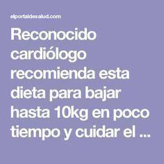 Reconocido cardiólogo recomienda esta dieta para bajar hasta 10kg en poco tiempo y cuidar el corazón! - El portal de salud