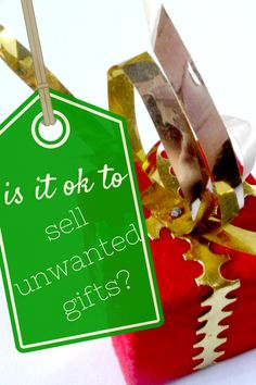 Is it ok to sell unwanted gifts?