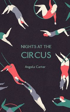 Nights at the Circus by Angela Cater, cover illustration by Naomi Wilkinson Book Cover Illustration, Graphic Design Illustration, Circus Illustration, Graphisches Design, Buch Design, Circus Poster, Poster S, Circus Book, Book Cover Art