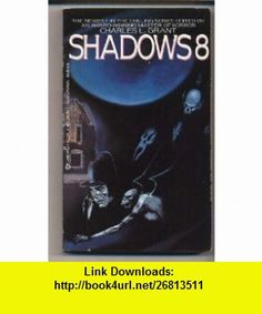 Shadows 8 (9780425098905) Charles L. Grant , ISBN-10: 0425098907  , ISBN-13: 978-0425098905 ,  , tutorials , pdf , ebook , torrent , downloads , rapidshare , filesonic , hotfile , megaupload , fileserve