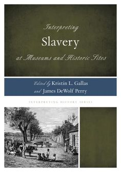"""Margaret Biser's recent Vox.com article, """"I used to lead tours at a plantation. You won't believe the questions I got about slavery,"""" outlines some of the challenges to interpreting slavery. She sh..."""
